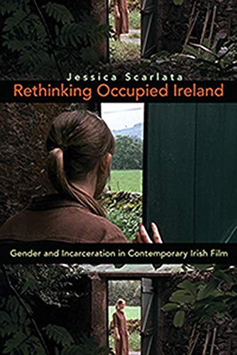 9780815633327: Rethinking Occupied Ireland: Gender and Incarceration in Contemporary Irish Film (Irish Studies)