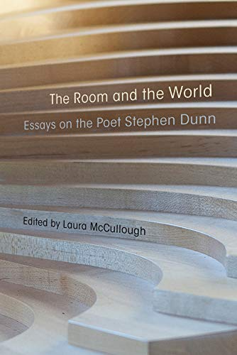 The Room and the World: Essays of the Poet Stephen Dunn (Hardcover): Laura McCullough