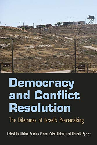 9780815633389: Democracy and Conflict Resolution: The Dilemmas of Israel's Peacemaking (Syracuse Studies on Peace and Conflict Resolution)