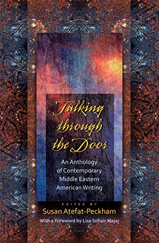 9780815633471: Talking Through the Door: An Anthology of Contemporary Middle Eastern American Writing