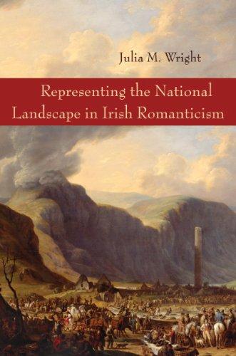 Representing the National Landscape in Irish Romanticism (Hardcover): Julia M. Dr Wright