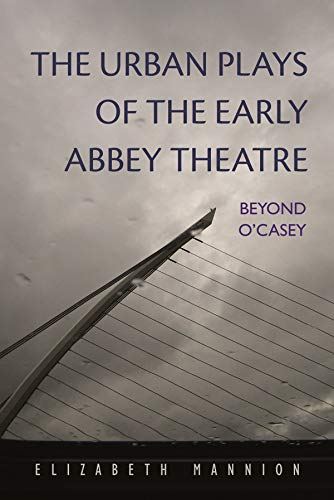 Urban Plays of the Early Abbey Theatre (Hardcover): Elizabeth Mannion