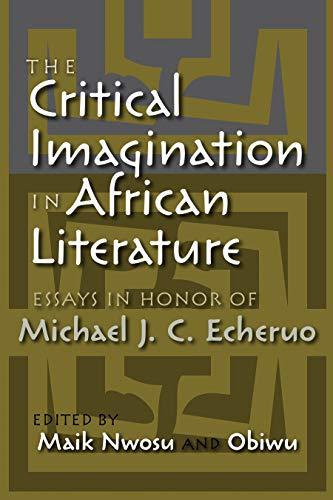 The Critical Imagination in African Literature: Essays in Honor of Michael J. C. Echeruo (Paperback...