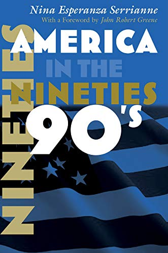 America in the Nineties (America in the Twentieth Century): Serrianne, Nina Esperanza