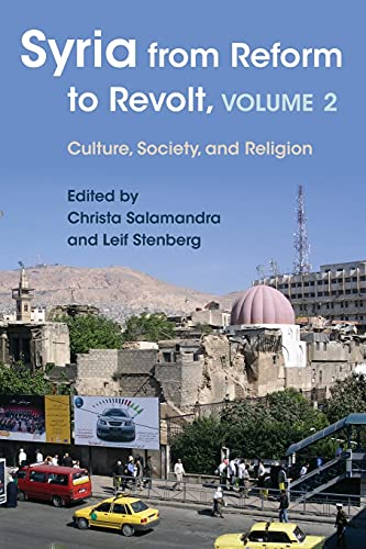 9780815634157: Syria from Reform to Revolt, Volume 2: Culture, Society, and Religion