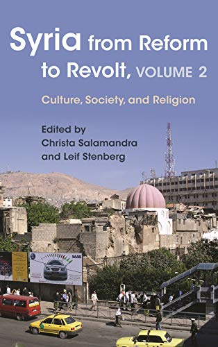 9780815634256: Syria from Reform to Revolt, Volume 2: Culture, Society, and Religion