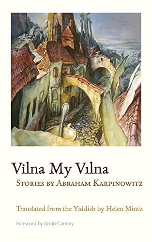 9780815634263: Vilna My Vilna: Stories by Abraham Karpinowitz (Judaic Traditions in Literature, Music, and Art)