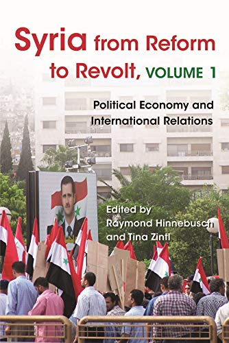 9780815634294: Syria from Reform to Revolt: Volume 1: Political Economy and International Relations (Modern Intellectual and Political History of the Middle East)