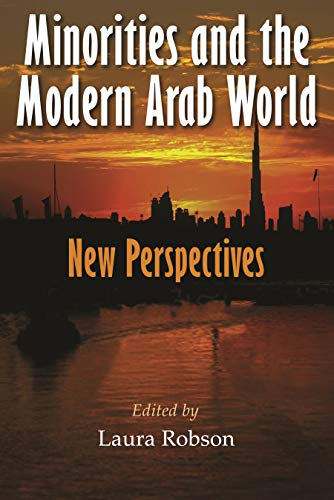 Minorities and the Modern Arab World: New Perspectives (Paperback): Laura Robson