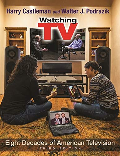 9780815634386: Watching TV: Eight Decades of American Television, Third Edition (Television and Popular Culture)