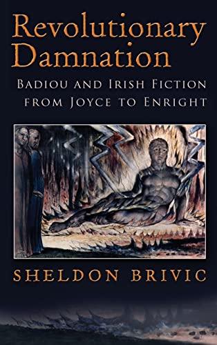 9780815634539: Revolutionary Damnation: Badiou and Irish Fiction from Joyce to Enright (Irish Studies)