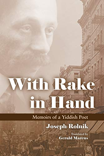 9780815634782: With Rake in Hand: Memoirs of a Yiddish Poet (Judaic Traditions in Literature, Music, and Art)