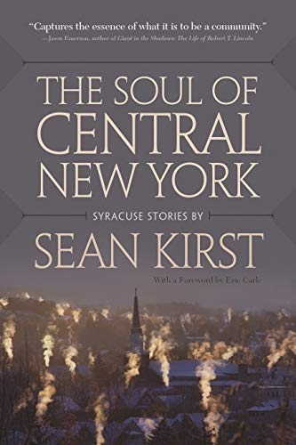 9780815634836: The Soul of Central New York: Syracuse Stories by Sean Kirst