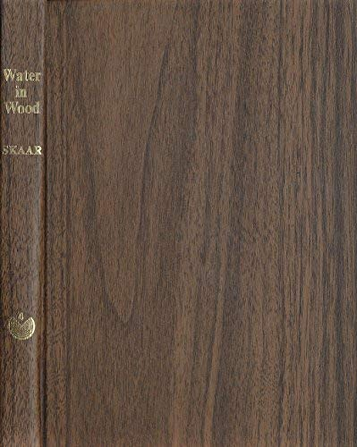 Water in wood (Syracuse wood science series): Skaar, Christen