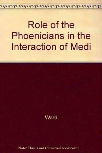9780815660118: Role of the Phoenicians in the Interaction of Medi