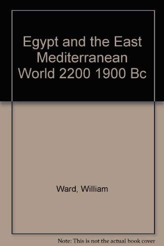 9780815660385: Egypt and the East Mediterranean World 2200 1900 Bc