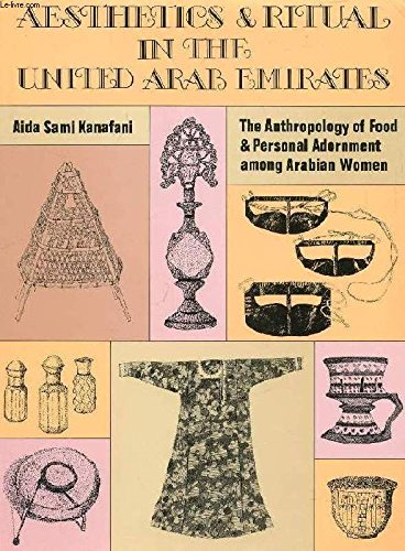 9780815660682: Aesthetics and Ritual in the United Arab Emirates: The Anthropology of Food and Personal Adornment Among Arabian Women