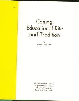 Caning: Educational Rite and Tradition [Segregated Settings and the Problem of Change, Volume 4]: ...