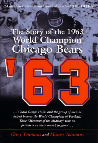 63: The Story of the 1963 World Champion Chicago Bears.: YOUMANS, Gary and YOUMANS, Maury.