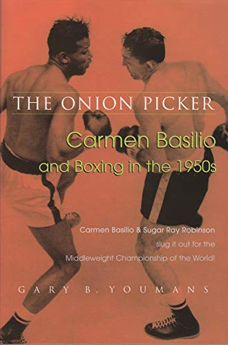 9780815681755: The Onion Picker: Carmen Basilio and Boxing in the 1950s