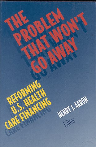 9780815700104: The Problem That Won't Go Away: Reforming U.S. Health Care Financing