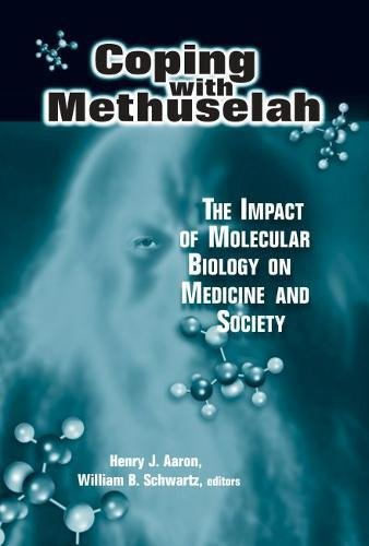 Coping with Methuselah: The Impact of Molecular Biology on Medicine and Society (Hardback)