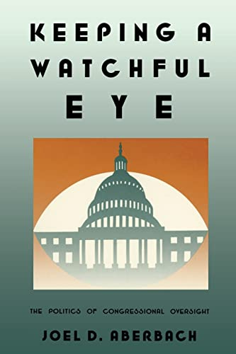 9780815700593: Keeping a Watchful Eye: The Politics of Congressional Oversight