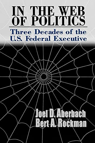 9780815700616: In the Web of Politics: Three Decades of the U.S. Federal Executive