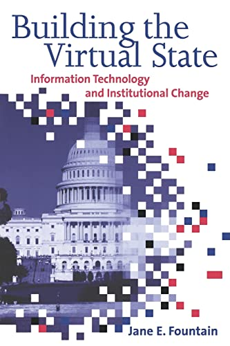 9780815700777: Building the Virtual State: Information Technology and Institutional Change
