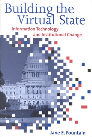9780815700784: Building the Virtual State: Information Technology and Institutional Change