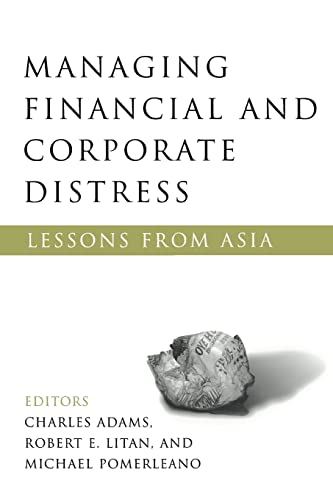 Managing Financial and Corporate Distress: Lessons from Asia: Charles F. Adams
