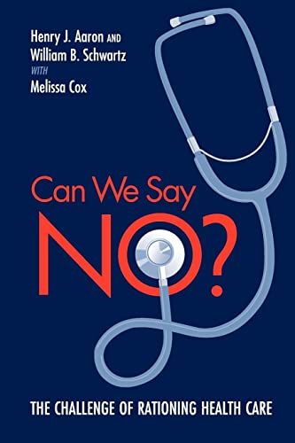 9780815701217: Can We Say No?: The Challenge of Rationing Health Care