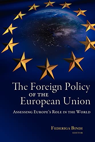 The Foreign Policy of the European Union: Assessing Europe's Role in the World: Bindi, ...