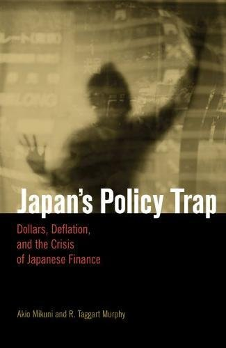 9780815702221: Japan's Policy Trap: Dollars, Deflation, and the Crisis of Japanese Finance