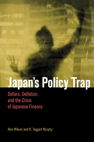 9780815702238: Japan's Policy Trap: Dollars, Deflation, and the Crises of Japanese Finance