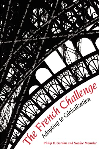 The French challenge : adapting to globalization.: Gordon, Philip H. & Sophie Meunier.