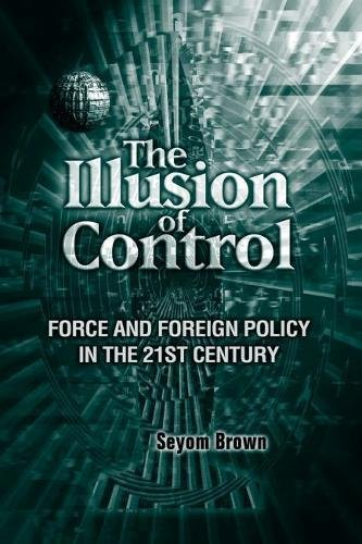 9780815702627: The Illusion of Control: Force and Foreign Policy in the 21st Century