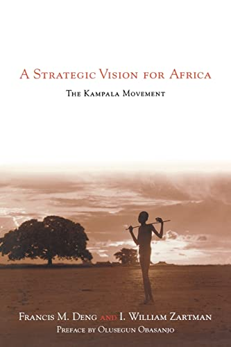 A Strategic Vision for Africa: The Kampala: Deng, Francis M.;