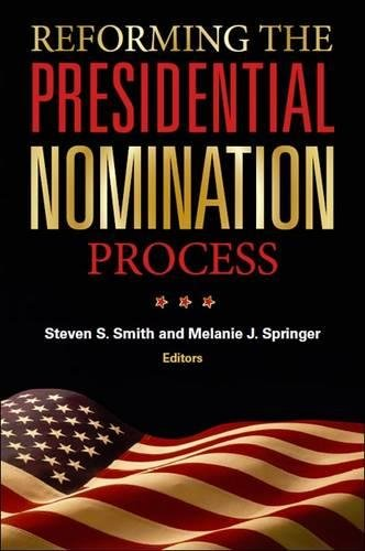 Reforming the Presidential Nomination Process (Hardback)