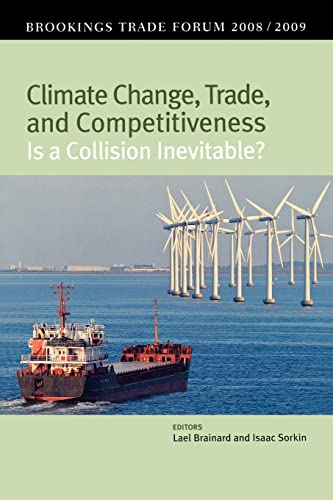 9780815702986: Climate Change, Trade, and Competitiveness: Is a Collision Inevitable?: Brookings Trade Forum 2008/2009