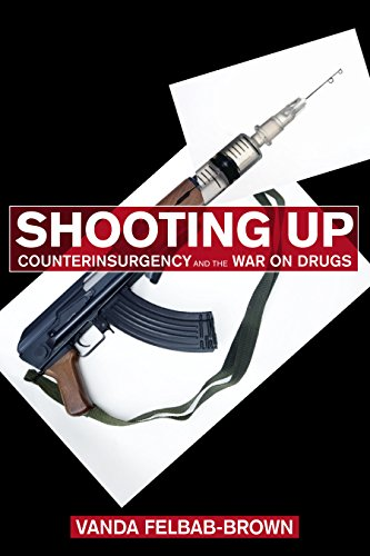 9780815703280: Shooting Up: Counterinsurgency and the War on Drugs