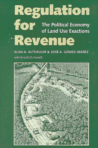 9780815703563: Regulation for Revenue: The Political Economy of Land Use Exactions