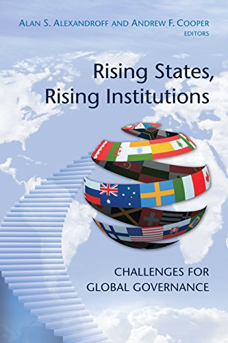 Rising States, Rising Institutions: Challenges for Global Governance: Alan S. Alexandroff