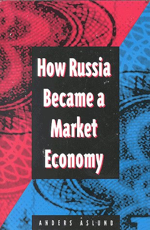 9780815704263: How Russia Became a Market Economy