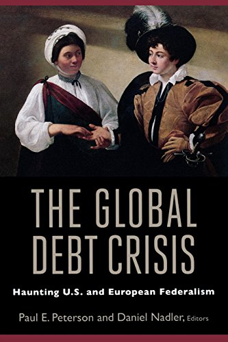 The Global Debt Crisis: Paul E. Peterson, Daniel Nadler