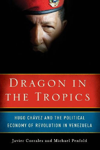 9780815704973: Dragon in the Tropics: Hugo Chavez and the Political Economy of Revolution in Venezuela (Brookings Latin America Initiative)