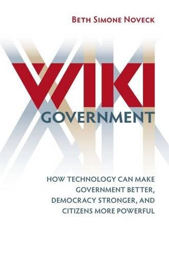 9780815705109: Wiki Government: How Technology Can Make Government Better, Democracy Stronger, and Citizens More Powerful