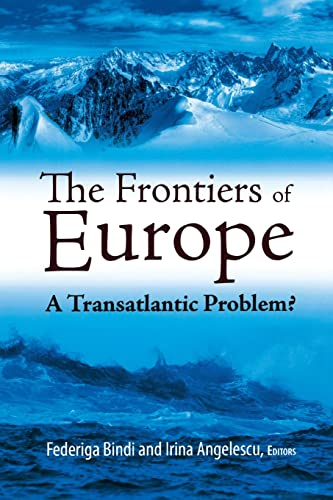 The Frontiers of Europe: A Transatlantic Problem? (Brookings-SSPA Series on Public Administration):...
