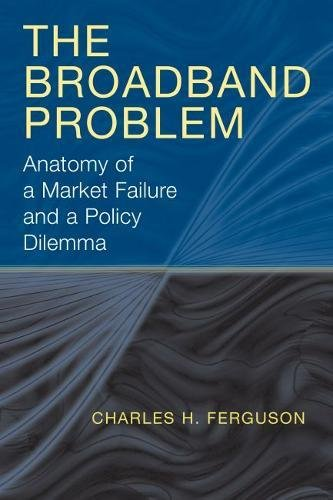 9780815706441: The Broadband Problem: Anatomy of a Market Failure and a Policy Dilemma