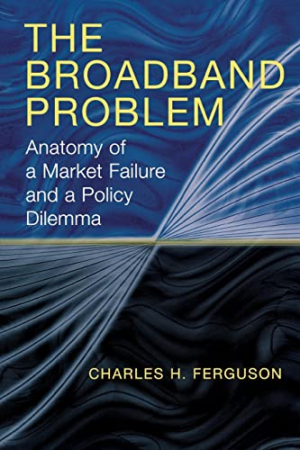 9780815706458: The Broadband Problem: Anatomy of a Market Failure and a Policy Dilemma